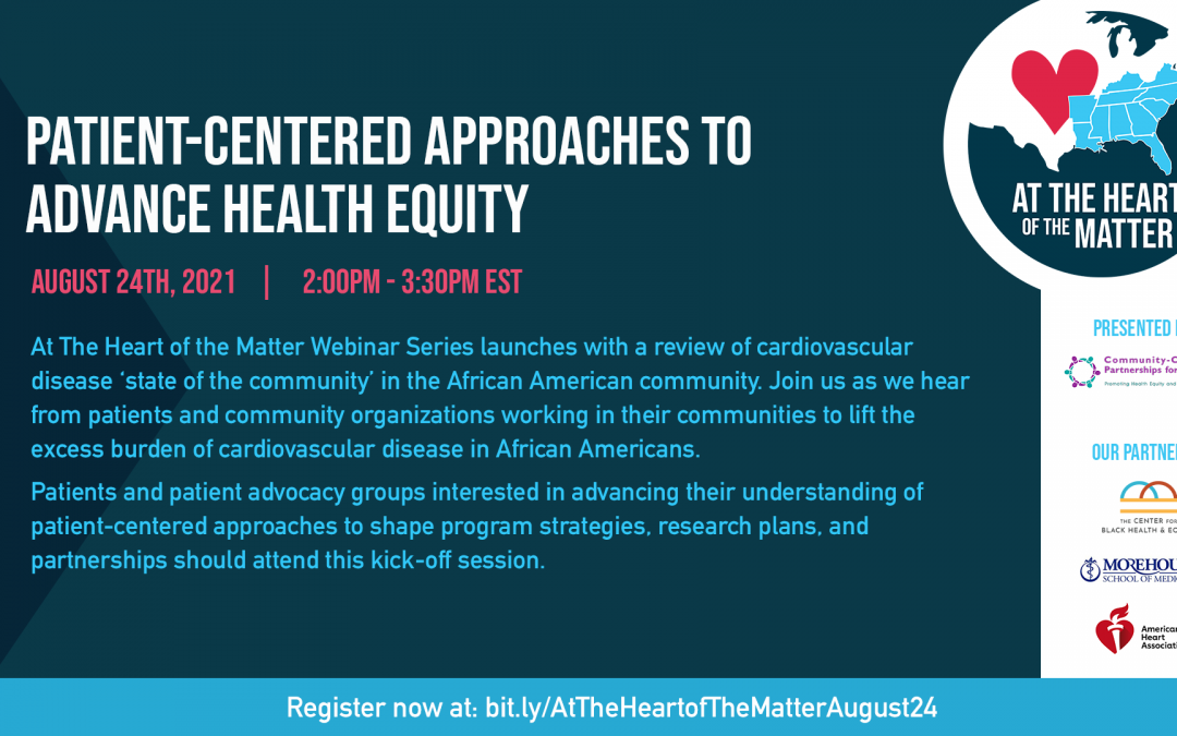 At the Heart of the Matter Virtual Event Series: Patient-Centered Approaches to Advance Health Equity